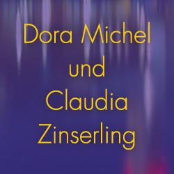 Dora Michael und Claudia Zinserling