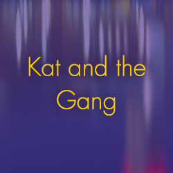 Kat and the Gang